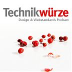Technikwuerze - Der Design und Webstandards-Podcast